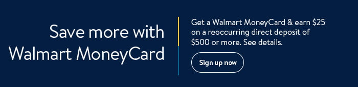 Save more with Walmart MoneyCard. Shop now.