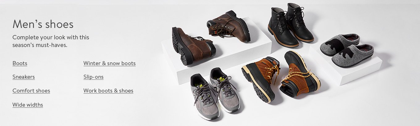 Mens shoes. Complete your look with this seasons must-haves. Boots. Winter and snow boots. Sneakers. Slip-ons. Comfort shoes. Work boots and shoes. Wide widths.