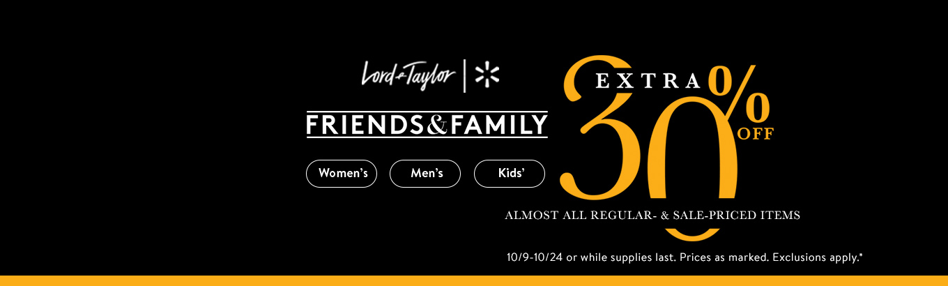 Lord & Taylor Friends & Family Extra 30% off ALMOST ALL REGULAR & SALE-PRICED ITEMS 10-9-10/4 while supplies last. Prices as marked. Exclusions apply.
