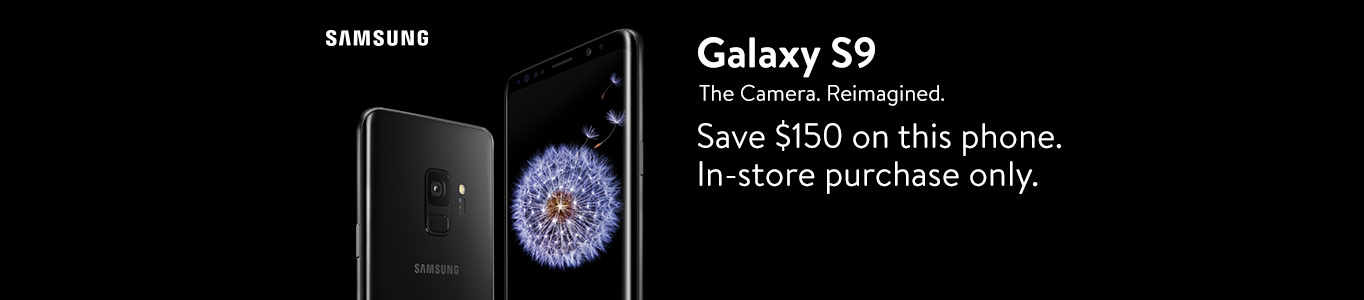 Samsung. Galaxy S9 The Camera. Reimagined. Save $150 on this phone. In-store purchase only.