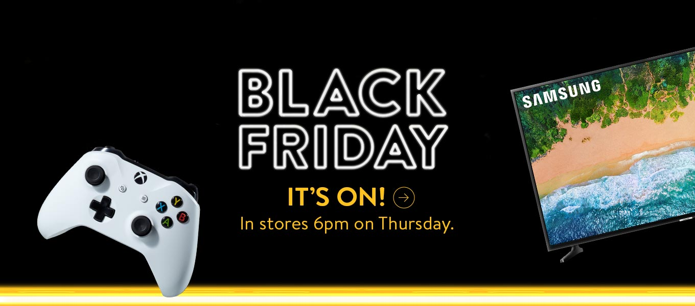 Black Friday. It's on! In stores 6 pm on Thursday.