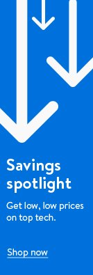 Savings spotlight Get low, low prices on top tech