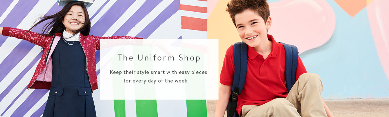 The Uniform Shop Keep their style smart with easy pieces for every day of the week.