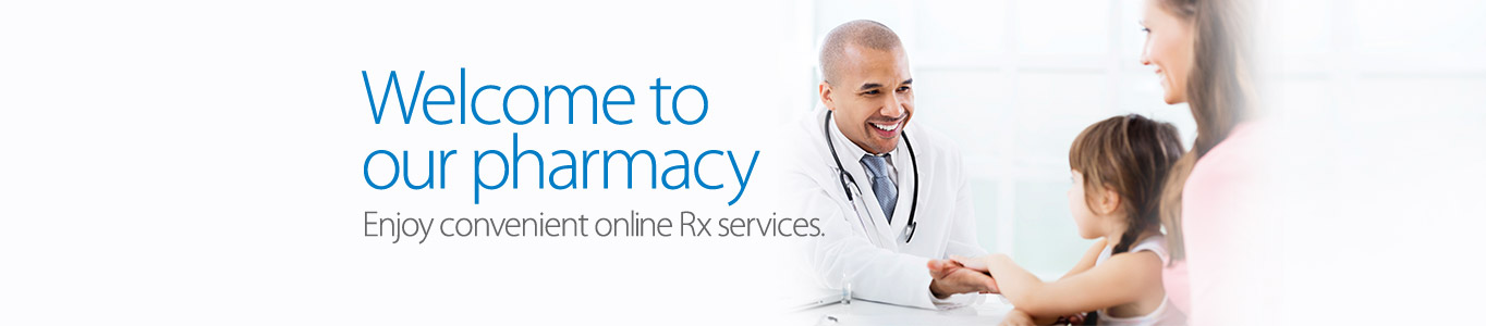 Welcome to our pharmacy. Enjoy convenient online Rx services.