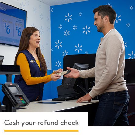 Cash your refund check at Walmart