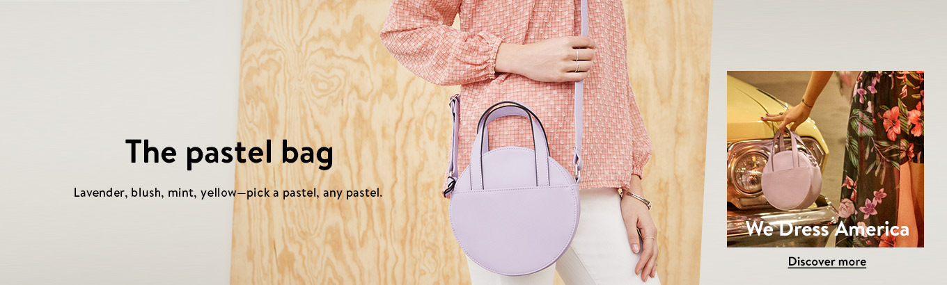 The pastel bag. Lavender, blush, mint, yellow—pick a pastel, any pastel. We Dress America. Discover more.