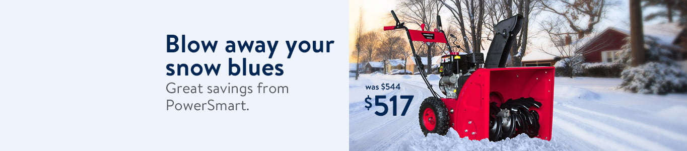 Blow away your snow blues with great savings from PowerSmart. Machine was $544, now $517.