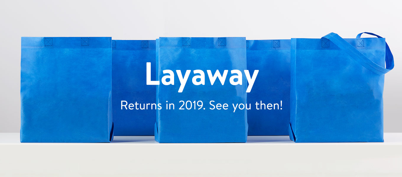Layaway returns in 2019. See you then!