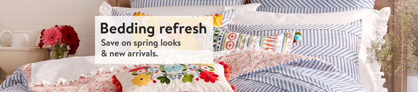 Bedding refresh. Stock up and save on spring looks and new arrivals.