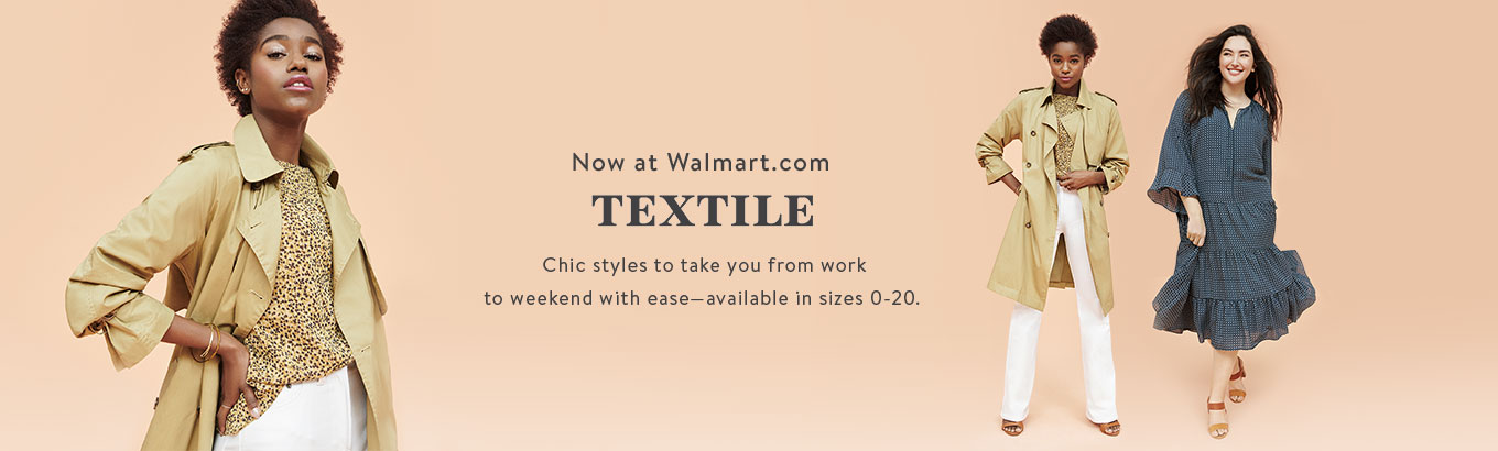 Now at Walmart.com. TEXTILE. Chic styles to take you from work to weekend with ease—available in sizes 0-20. Shop now.