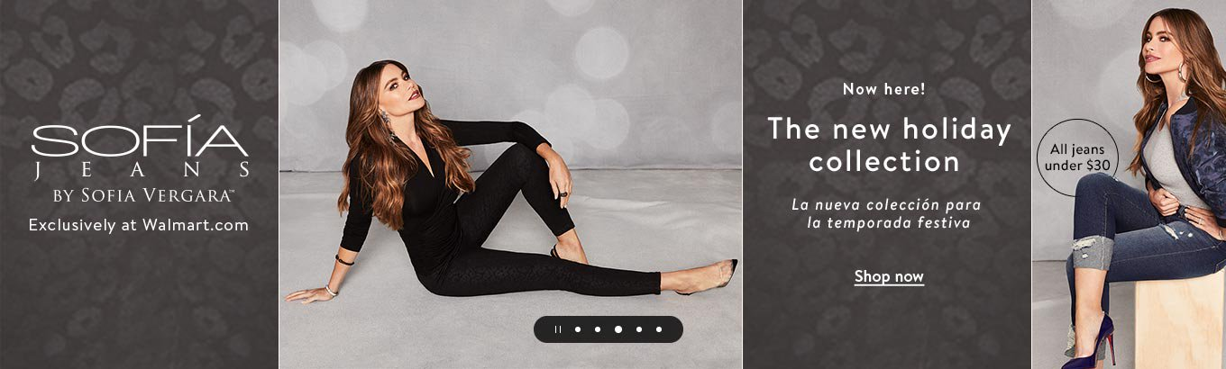 The new holiday collection. La nueva colleccion para la temporada festiva. Sofia Jeans by Sofia Vergara, exclusively at Walmart.com. All jeans under thirty dollars. Shop now.