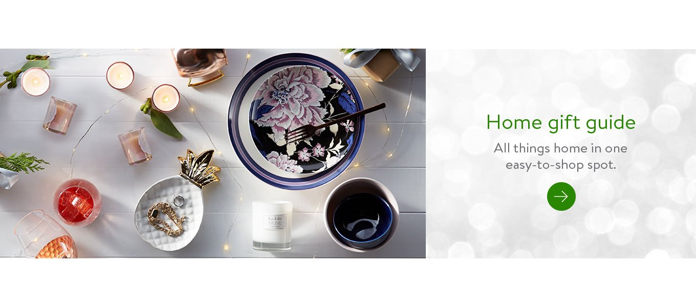 Home gift guide. All things home in one easy-to-shop spot.