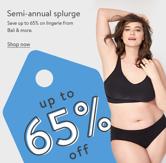 Semi-annual splurge. Save up to 65 percent on lingerie from Bali and more. Shop now.