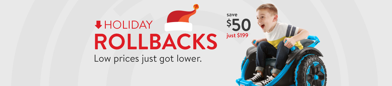 Holiday Rollbacks. Low prices just got lower.