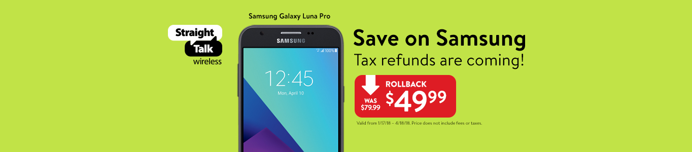 Galaxy Luna Pro only $49. Save on Samsung. Tax refunds are coming!
