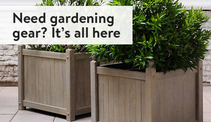 Need gardening gear? It's all here.