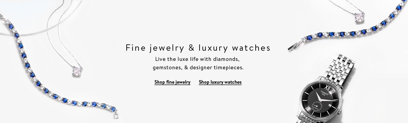 Fine jewelry and luxury watches. Live the luxe life with diamonds, gemstones, & designer timepieces. Shop fine jewelry. Shop luxury watches.
