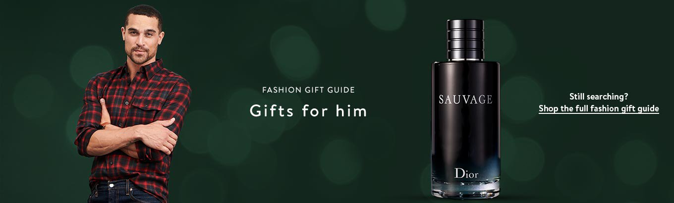 Fashion gift guide. Gifts for him. Still searching? Shop the full fashion gift guide.
