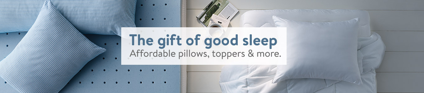 The gift of good sleep. Affordable pillows, toppers & more