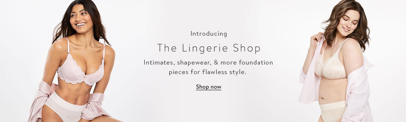 7a5cb7fa226a9 Introducing The Lingerie Shop. Intimates, shapewear, & more foundation  pieces for flawless style
