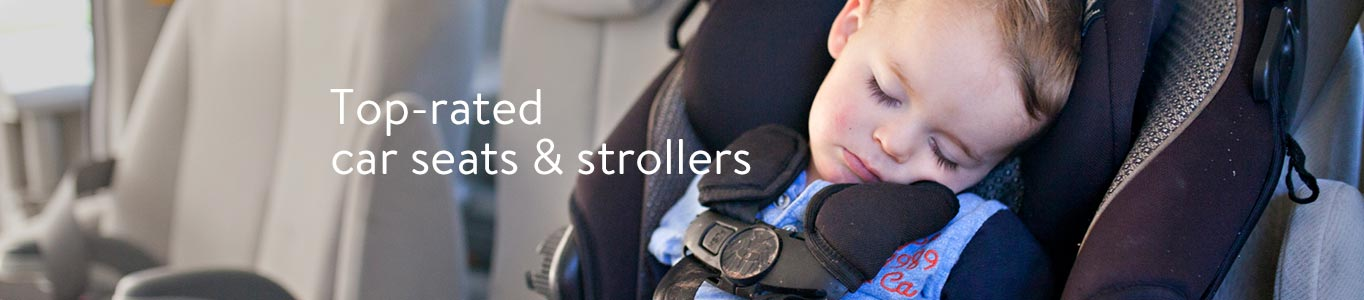 Top-rated car seats and strollers.