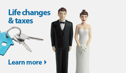 Life changes and taxes. Click to learn more.