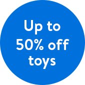 Up to 50 percent off toys. Up to 50 percent off select toys.