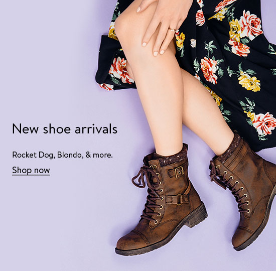 New shoe arrivals. Rocket dog, blondo, and more. Shop now.