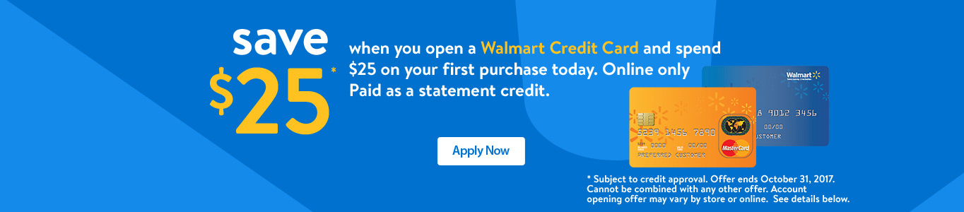 Save $25 when you open a Walmart Credit Card and spend $25 on your first purchase today.