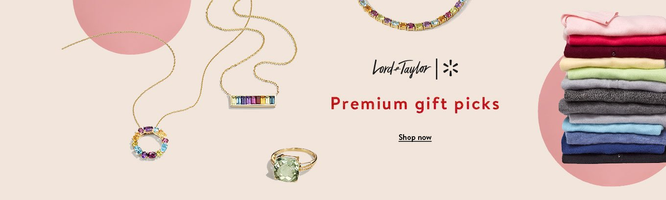 Lord & Taylor + Walmart premium gift picks. Shop now