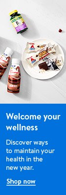 Welcome your wellness. Discover ways to maintain your wellness in the new year. Shop now