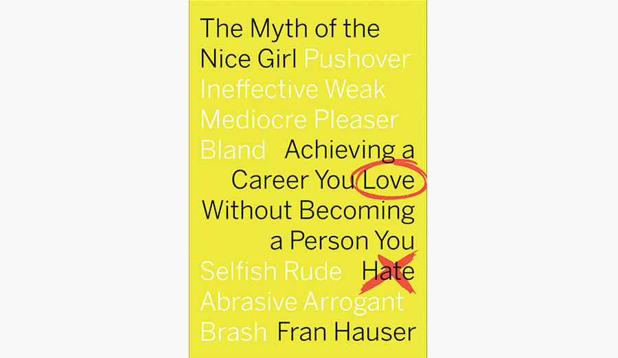 "Exclusive Interview With ""The Myth of the Nice Girl"" author Fran Hauser"