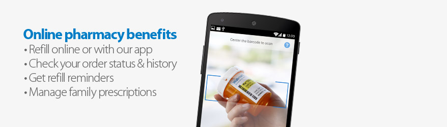 Online pharmacy benefits. 1. Refill online with our app. 2. Check your order history and status. 3. Get refill reminders. 4. Manage family Rx.