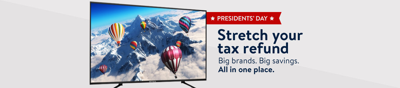 Presidents' Day! Stretch your tax refund!
