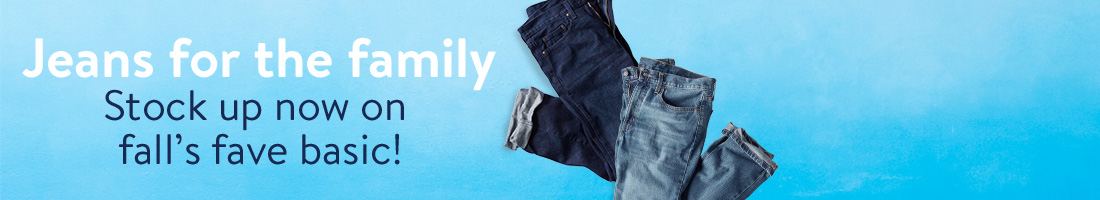 Jeans for the family: Stock up now on fall's fave basic!