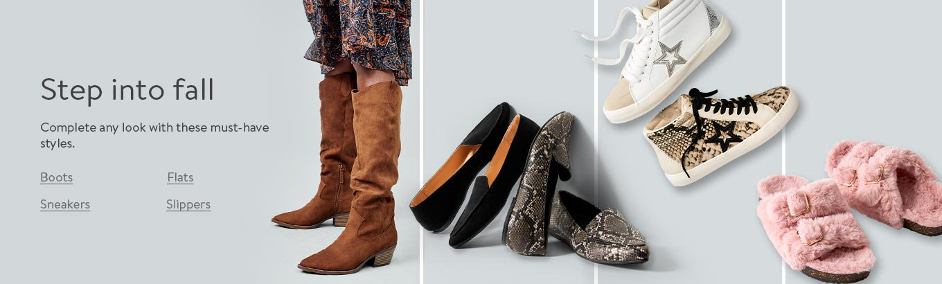 Step into fall. Complete any look with these must-have styles. Boots. Flats. Sneakers. Slippers.
