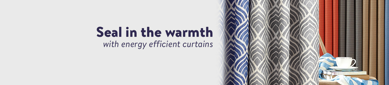 Seal in the warmth with energy efficient curtains.