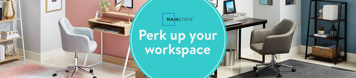 Perk up your workspace. Shop Mainstays.