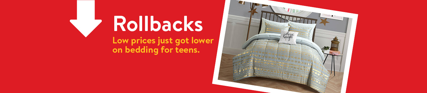 Rollbacks. Low prices just got lower on bedding for teens.
