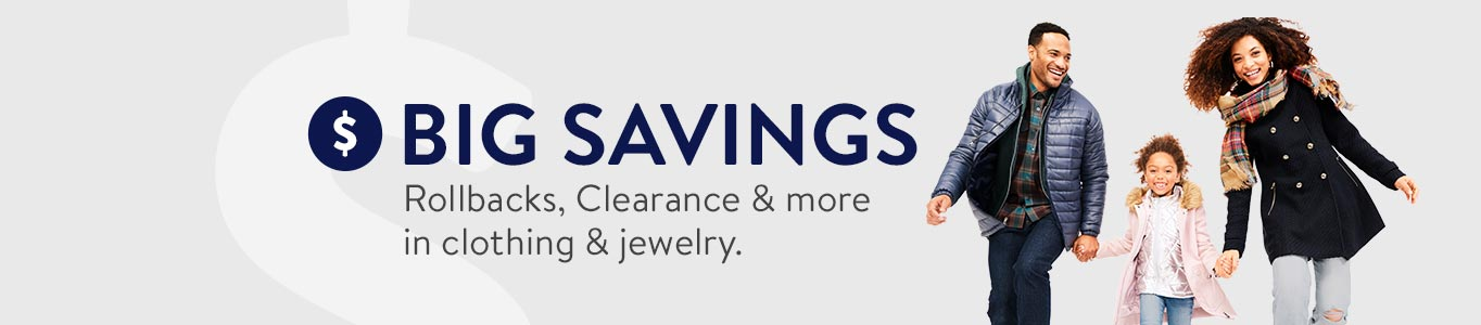 BIG SAVINGS. Rollbacks, Clearance & more in clothing & jewelry.