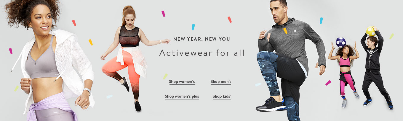 NEW YEAR, NEW YOU Activewear for all Shop women's Shop men's Shop women's plus Shop kids'