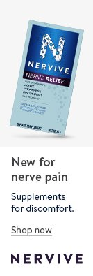 New for nerve pain: Nervive. Supplements for discomfort.
