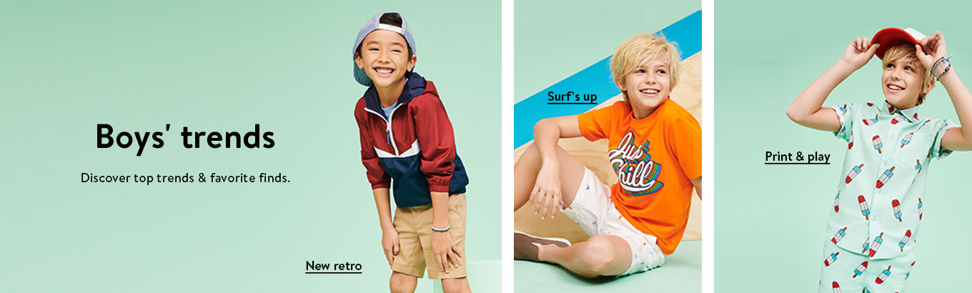 Boys' trends. Discover top trends & favorite finds featuring new retro, surf's up and print and play.