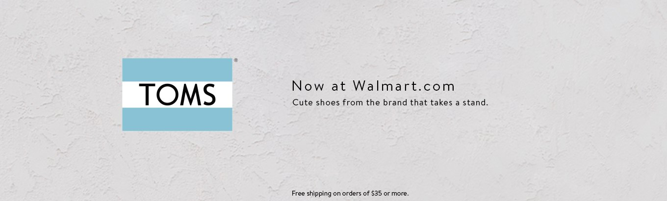 Now at Walmart.com. Toms. Cute shoes from the brand that takes a stand. Free shipping on orders of $35 or more.