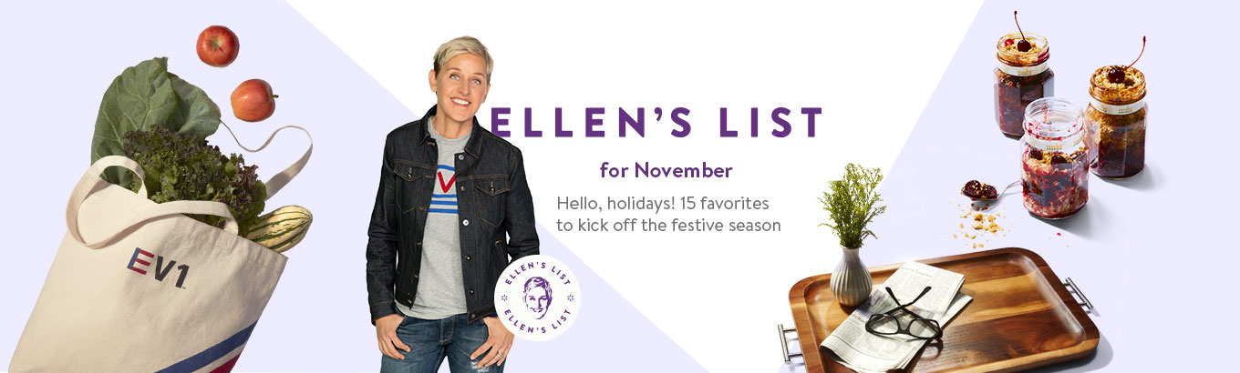 Ellen's List for November. Hello, holidays! 15 favorites to kick off the festive season.