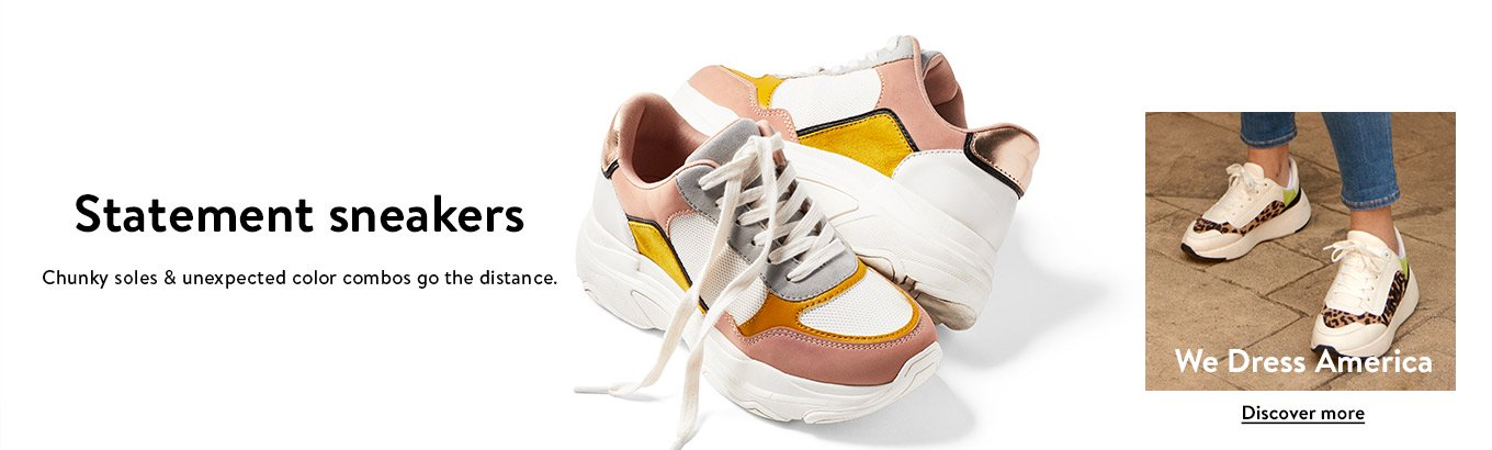 Statement sneakers. Chunky soles & unexpected color combos go the distance. We Dress America. Discover more.