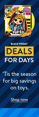 Black Friday deals. 'Tis the season for big savings on toys! Shop now.