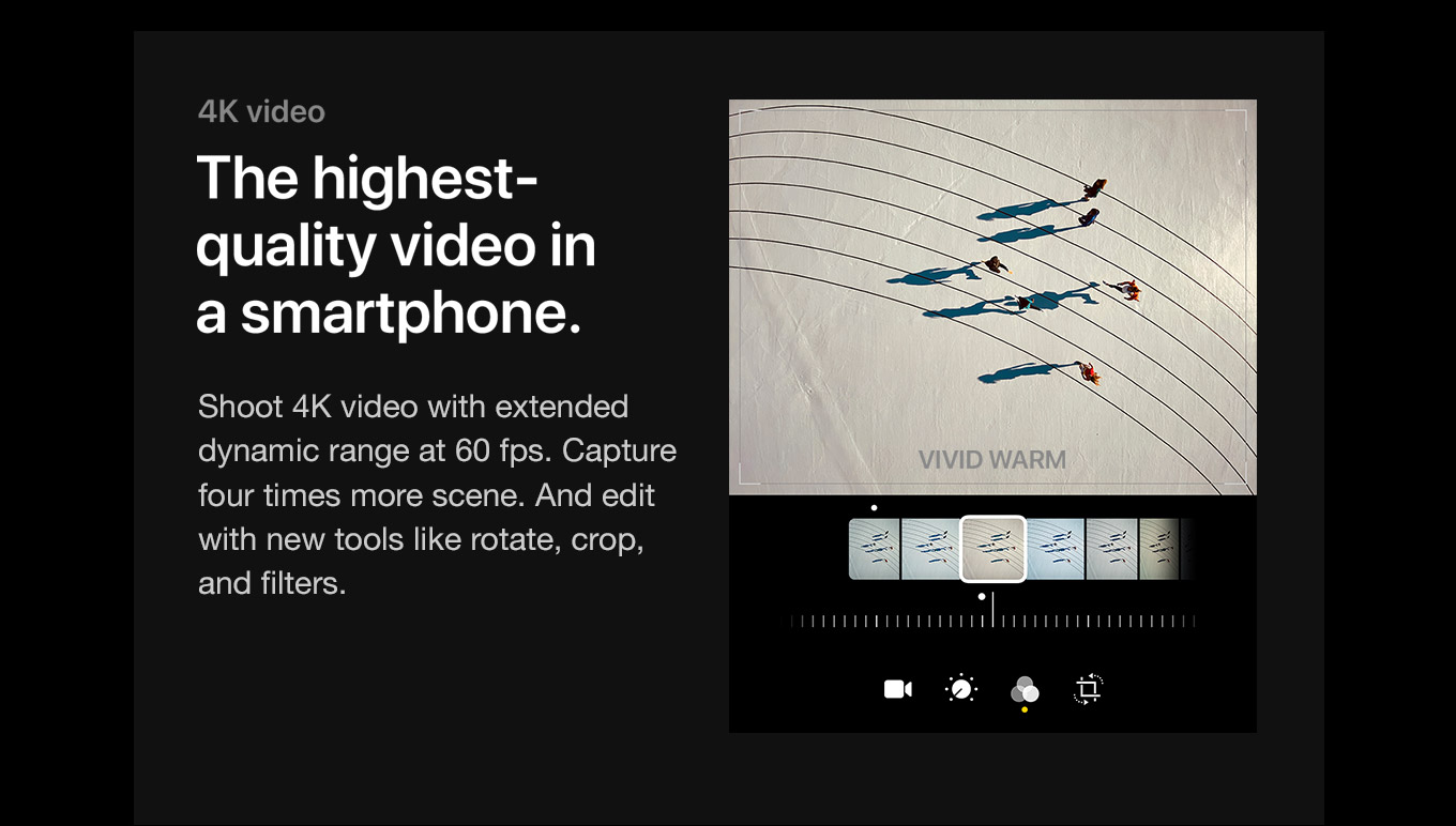 4K video. The highest-quality video in a smartphone.