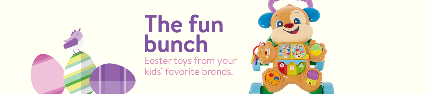 The fun bunch. Easter toys from your kids' favorite brands.