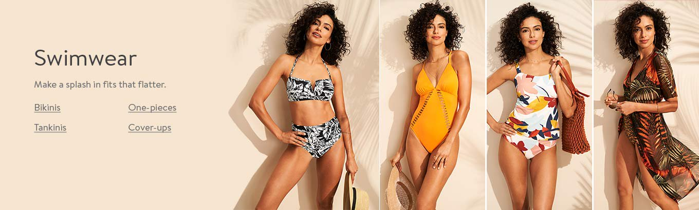 Swimsuits. Make a splash in fits that flatter. Bikinis. One-pieces. Tankinis. Cover-ups.